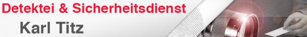 Detektei & Sicherheitsdienst Karl Titz - Rosenheim